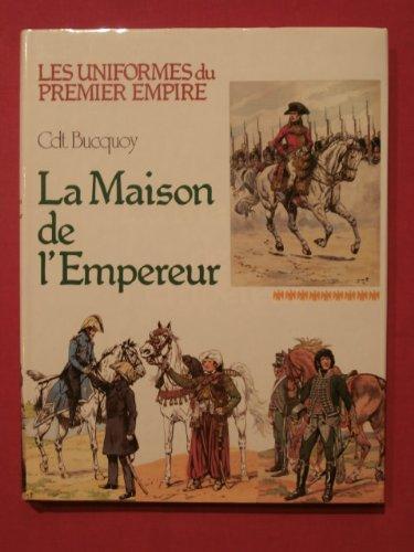 Les Uniformes de Premier Empire: La Maison: Bucquoy, Cdt. E.