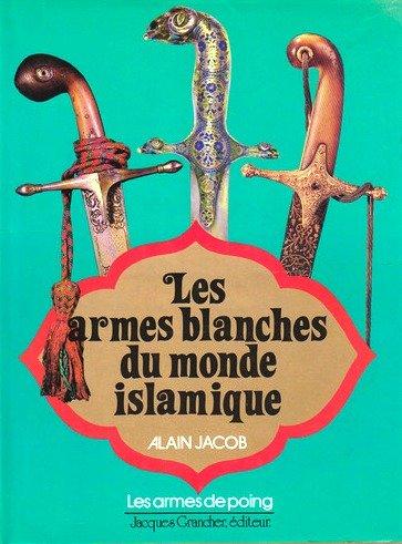 9782733901038: Les armes blanches du monde islamique