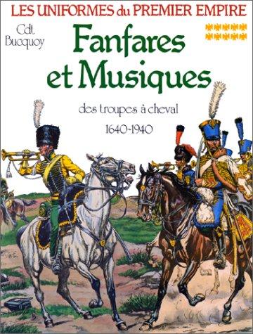 Les Uniformes de Premier Empire: Fanfares et: Bucquoy, Cdt. E.
