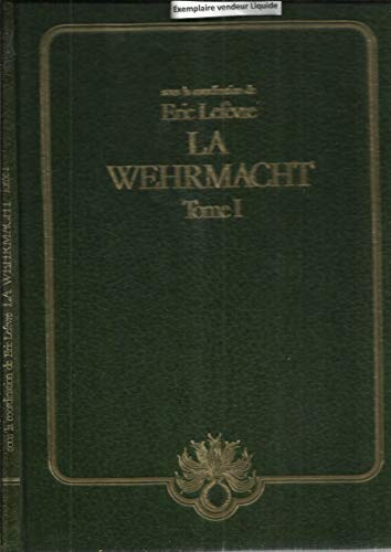 9782733901663: La Wehrmacht : Uniformes et insignes de l'armée de terre allemande (Heer)