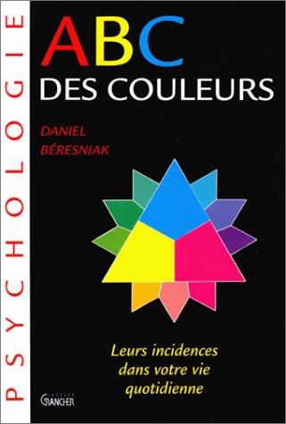 ABC des couleurs: Beresniak, Daniel