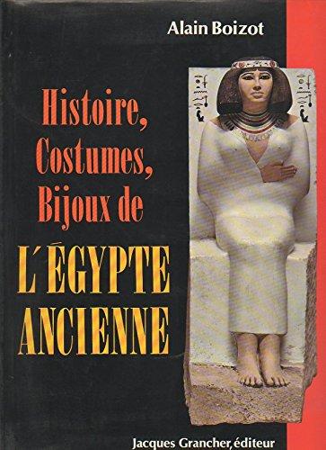 9782733901960: Histoire, costumes, bijoux de l'Egypte ancienne
