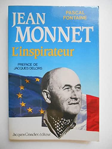 9782733902158: Jean Monnet, l'inspirateur