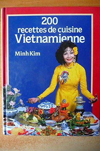 200 recettes de cuisine vietnamienne (Ma bibliotheque: M Kim