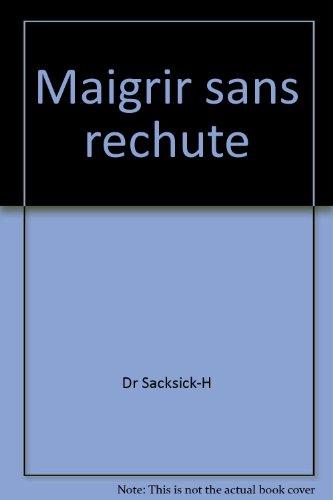 Maigrir sans rechute: Dr Sacksick-H