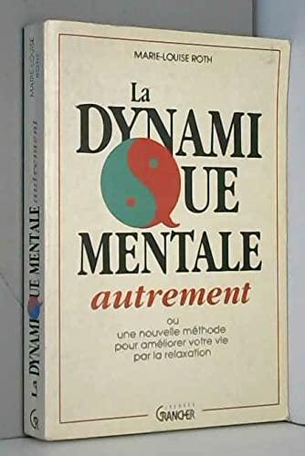 LA DYNAMIQUE MENTALE AUTREMENT OU NOUVELLE METHODE: ROTH MARIE-LOUISE