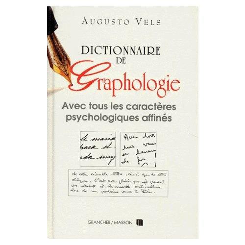 Dictionnaire de graphologie et des termes psychologiques: Augusto Vels