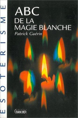 9782733905029: ABC de la magie blanche
