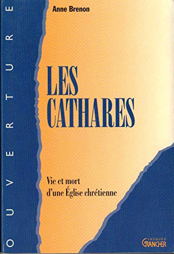 9782733905197: LES CATHARES. Vie et mort d'une Eglise chrétienne (Ouverture)