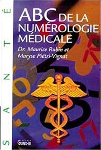 ABC DE LA NUMÉROLOGIE MÉDICALE: RUBIN MAURICE