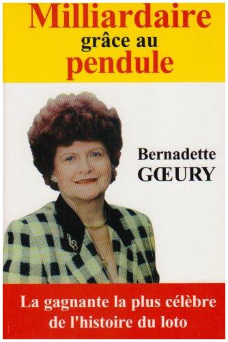MILLIARDAIRE GRACE AU PENDULE: GOEURY, BERNADETTE