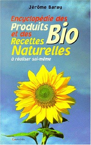 9782733907160: Encyclopédie des recettes naturelles et des produits biologiques à réaliser soi-même