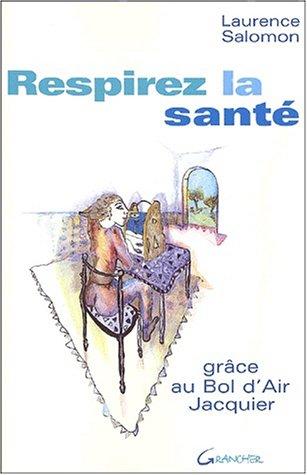 9782733907207: Respirez la santé : grâce au Bol d'Air Jacquier