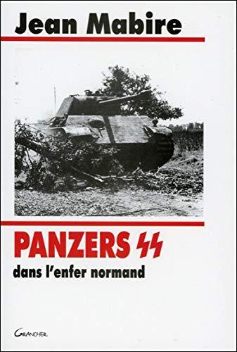 9782733907344: Panzers SS dans l'enfer normand. : Les divisions