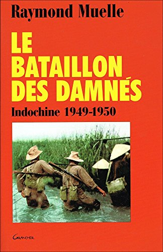 Le bataillon des damnés, le BILOM: Muelle,Raymond