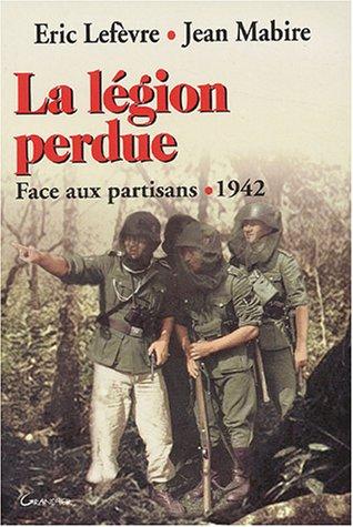 9782733908266: La Légion perdue : Face aux partisans, 1942