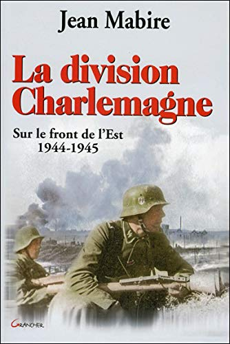 9782733909157: La division Charlemagne (French Edition)