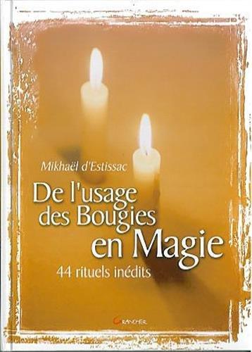 9782733909416: De l'usage des bougies en magie 44 rituels