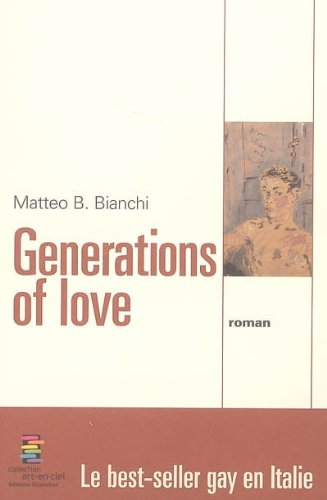 GENERATIONS OF LOVE: BIANCHI MATTEO B