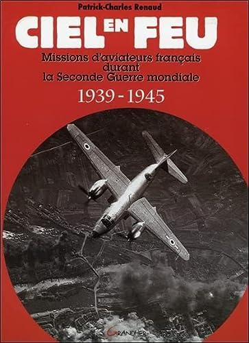 9782733909829: Ciel en feu - missions d'aviateurs français (Témoignages pour l'histoire)