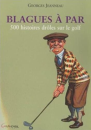 9782733910115: Blagues à Par : 500 histoires drôles sur le golf