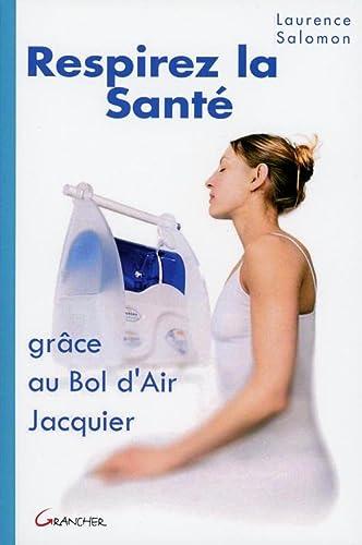 9782733910139: Respirez la sant�, gr�ce au bol d'air Jacquier