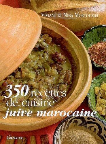 350 Recettes de cuisine juive marocaine: Nina Moryoussef