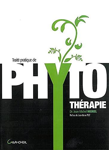 9782733910436: Traité pratique de phytothérapie : Remèdes d'hier pour médecine de demain (Le corps et l'esprit)