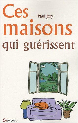 9782733910481: Ces maisons qui guérissent (French Edition)