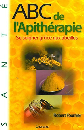 ABC de l'Apithérapie (French Edition) (9782733910627) by [???]