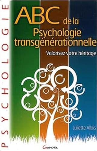 ABC DE LA PSYCHOLOGIE TRANSGÉNÉRATIONNELLE: ALLAIS JULIETTE