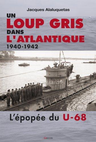 9782733911488: Un loup gris dans l'atlantique - 1940-1942 (Témoignages pour l'histoire)