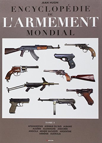ENCYCLOPEDIE DE L ARMEMENT MONDIAL T01: HUON JEAN