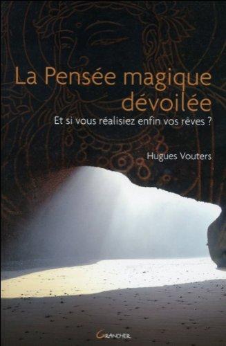 PENSEE MAGIQUE DEVOILÉE (LA): VOUTERS HUGUES