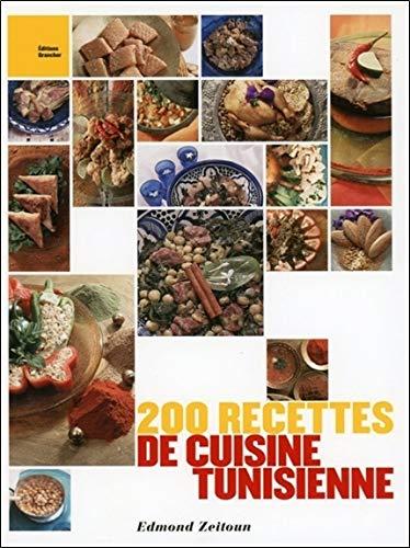 200 recettes de cuisine tunisienne: Edmond Zeitoun