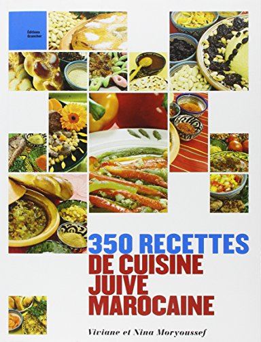 350 RECETTES DE CUISINE JUIVE MAROCAINE: MORYOUSSEF VIVIANE &