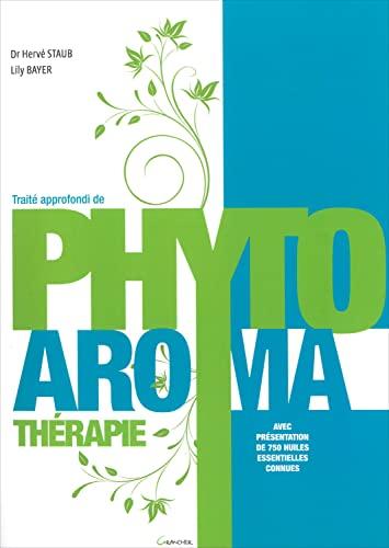 9782733912607: Traité approfondi de Phyto Aroma thérapie