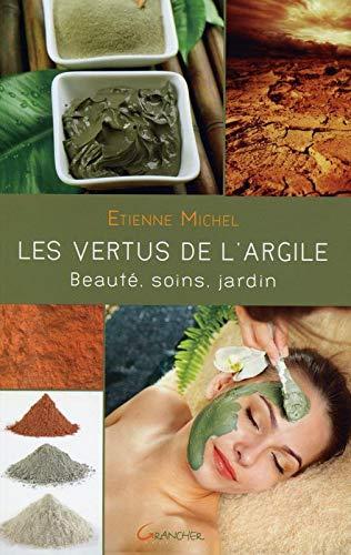 VERTUS DE L ARGILE -LES- BEAUTE SOINS JA: MICHEL ETIENNE