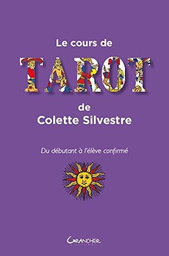 9782733912768: Le cours de tarot de Colette Silvestre