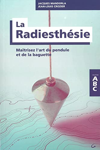 RADIESTHESIE MAITRISEZ L ART DU PENDULE: MANDORLA CROZIER