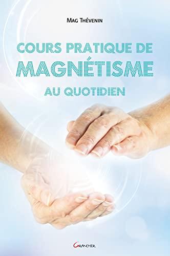COURS PRATIQUE DE MAGNÉTISME AU QUOTIDIEN N.É.: THEVENIN MAG