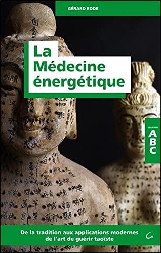 MEDECINE ENERGETIQUE -LA-: EDDE GERARD