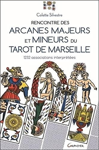 RENCONTRE DES ARCANES MAJEURS ET MINEURS DU TAROT DE MARSEILLE: SILVESTRE COLETTE