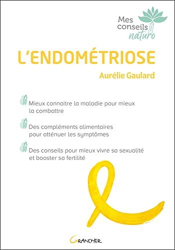 L'endométriose - Mieux connaître la maladie pour: Gaulard, Aurélie