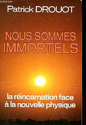 Nous sommes immortels by Drouot, Patrick
