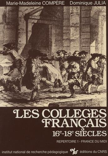 9782734200031: Les colleges francais: 16e-18e siecles. 1 : Repertoire France du Midi (French Edition)