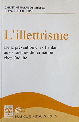 9782734205685: L'illetrisme, de la prevention chez l'enfant aux strategies de formation chez l'adulte