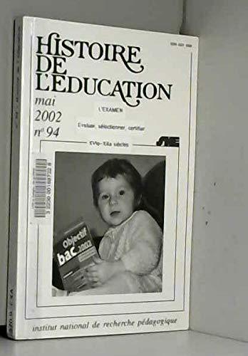 Histoire de l'?ducation, N? 94/2002 : L'examen: Belhoste, Bruno
