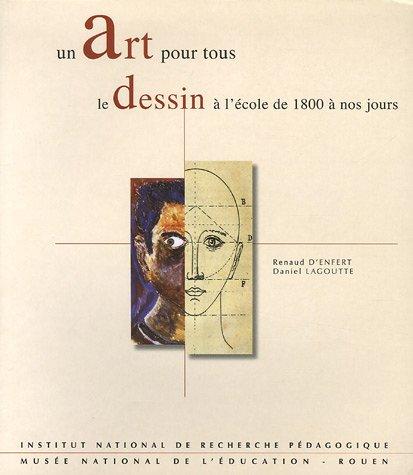 9782734209782: Un art pour tous : Le dessin � l'�cole de 1800 � nos jours
