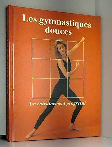 Les gymnastiques douces / un entrainement progressif (Bon.Forme Sante): n/a